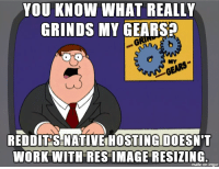 Sometimes text is too small to read, or I want to zoom in on something...: YOU KNOW WHAT REALLY  GRINDs MY  GEARS  REDDIT SENATIVEIHOSTINGIDOESN'T  WORK WITH RES IMAGE RESIZING  made on inngur Sometimes text is too small to read, or I want to zoom in on something...