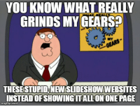 Funny, Corn, and Gears: YOU KNOW WHAT REALTY  GRINDS MY GEARS  THESESTUPID NEWISLIDESHOWWEBSITES  INSTEAD OF SHOWING ITALLONTONE PAGE  rngflip-corn Couldn't Agree More!