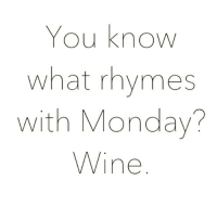 It's a bank holiday so socially acceptable to start drinking alcohol at 10am 🍷🍷🍷 wine wineo bankholiday goodgirlwithbadthoughts: You know  what rhymes  with Monday?  Wine It's a bank holiday so socially acceptable to start drinking alcohol at 10am 🍷🍷🍷 wine wineo bankholiday goodgirlwithbadthoughts