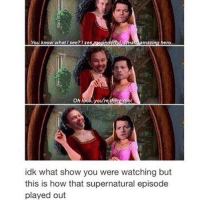 Memes, Supernatural, and 🤖: you know what sec? Isco  amazi  oh look youre dere too!  idk what show you were watching but  this is how that supernatural episode  played out