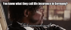 Life, Tumblr, and John Travolta: You know what they call Iife insurance in Germany? life-insurancequote: Before you get shot in the face by John Travolta….GET LEBENSVERSICHERUNG! -YourLifeSolution.com