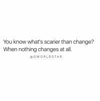"Change, Fear, and Don: You know what's scarier than change?  When nothing changes at all  @QWORLDSTAR ""There's no growth in staying the same...don't let fear comfort you in a place you no longer want to be..."" 💯 @QWorldstar https://t.co/MSuVPKEPc7"