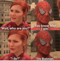 "Batman, Funny, and Villains: You know who  ""Wait, who are you?  I am  G. Villains  ""I'm Batman.  ""I do? No, this is Patrick"