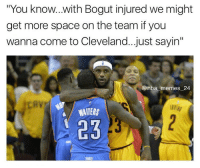"""Nba, Snitch, and Cleveland: """"You know...with Bogut injured we might  get more space on the team ifyou  wanna come to Cleveland.. just sayin""""  @nba memes 24  WAITERS Lol Shawn in the back looking like he's about to snitch and tell Kyrie or something 😂 Dion Waiters hit the dagger against Cleveland to beat them for the second time! Check out the shot on my other account @nbavideovault! nbamemes nba_memes_24"""