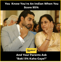 "Memes, Indian, and 🤖: You Know You're An Indian When You  Score 95%  Bewakoof  And Your Parents Ask  ""Baki 5% Kaha Gaye?"" Do you agree? :p  Shop now : http://bwkf.shop/View-Collection"