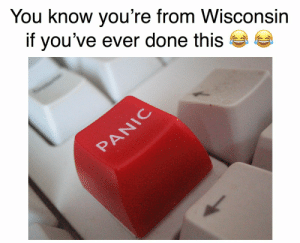 https://t.co/EmRdQXiMRa: You know you're from Wisconsin  if you've ever done this  PANIC https://t.co/EmRdQXiMRa