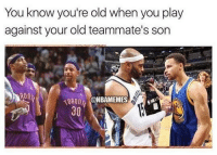 Nba, Old, and Play: You know you're old when you play  against your old teammate's son  30 😫