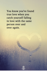 Love, True, and You: You know you've found  true love when vou  catch yourself falling  in love with the same  person over and  over again.  RELATIONOHI  ULES