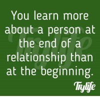 Memes, Relationships, and Work: You learn more  about a person at  the end of a  relationship than  at the beginning 1) This is Mind Blowing! (you got to try this) 2) What`s Really Holding You Back from getting what You Want? **HINT: it's mean, it's sneaky, and it's hiding deep inside you. 3) Follow the instructions here and find out -> http://bit.ly/LOABlockers 4) This 30 Second Quiz can make The Difference in Making The Law of Attraction Work!