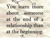 Relationships, Girl Memes, and  at the End Of: You learn more  about someone  at the end of a  relationship than  at the beginning.