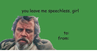 tag your valentine xoxoxooxoxox: you leave me speechless, girl  to  from: tag your valentine xoxoxooxoxox