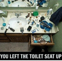 Memes, 🤖, and Seat: YOU LEFT THE TOILET SEAT UP