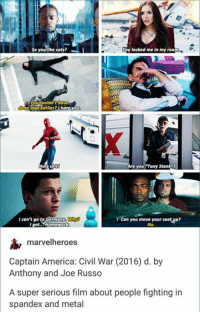 """America, Captain America: Civil War, and Cats: You locked me In my room  So you like cats?  YOUcouldn't have  one that earlier? hate you  Are you """"Tony Stank  Holy shit  I can't go to Germany  can you move your seat,yP?  I got.  No  Homework  marvel heroes  Captain America: Civil War (2016) d. by  Anthony and Joe Russo  A super serious film about people fighting in  spandex and metal Super serious. ~ Cap's Best Girl ☆☆"""