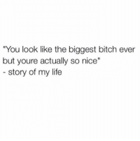 """Memes, 🤖, and Biggest Bitch: """"You look like the biggest bitch ever  but youre actually so nice""""  story of my life"""