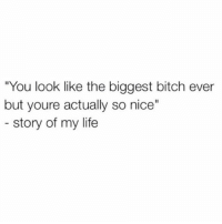 """Memes, 🤖, and Pound: """"You look like the biggest bitch ever  but youre actually so nice""""  story of my life If I had a pound for every time I've been told this 💁🏼 goodgirlwithbadthoughts 💅🏽"""