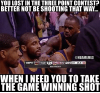 Nba, Atl, and Nationals: YOU LOST IN THE THREE POINT CONTEST?  @NBAMEMES  ATL 104  105  CLE  OT 25.8  NBA FRIDAY  WHEN INEED YOU TO TAKE  THE GAME WINNING SHOT LeBron's message to Kyrie. #Cavs Nation