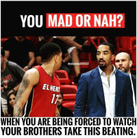 Thought I'D share again.: YOU MAD OR NAH?  @miamiheatREHEAT  EL HEAT  WHEN YOU ARE BEING FORCED TO WATCH  YOUR BROTHERS TAKE THIS BEATING Thought I'D share again.