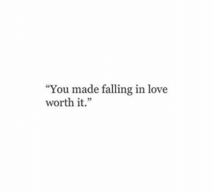 """Love, You, and Made: """"You made falling in love  worth it.'""""  29"""
