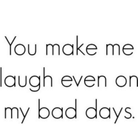 Bad, Http, and Net: You make me  laugh even on  my bad days http://iglovequotes.net/