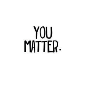 Http, Net, and You: YOU  MATTER http://iglovequotes.net/