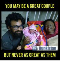 Great Couple: YOU MAY BE A GREAT COUPLE  Bunkistan  fb  BUT NEVER AS GREAT AS THEM