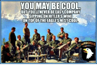No matter how cool you think you are... or how much you think you know... evrrybody can always be better!  Gun up, train and carry... as often as possible. Patrick James: YOU MAY BE COOL  BUT NOULLNEVERBEEASY COMPANY  SIPPING ON HITLERSWINE  ON TOP THE EAGLESNESTCOOLb  RB No matter how cool you think you are... or how much you think you know... evrrybody can always be better!  Gun up, train and carry... as often as possible. Patrick James