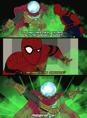 xxskylordxx:  yknow, i felt kinda robbed we didn't get theater geek mysterio in ffh: YOu MAY HAYE FACED VILLAINS...  BUT THEY WEREN'T SUPER!  |- WH=WHAT'S THE DIFFERENCE?  PRESENTATION! xxskylordxx:  yknow, i felt kinda robbed we didn't get theater geek mysterio in ffh