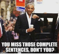 You, Miss, and Those: YOU MISS THOSE COMPLETE  SENTENCES, DONT YOU?  İrgilip.mn