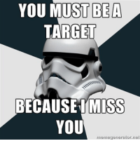 You must be a target: YOU MUST BEA  TARGET  BECAUSE MISS  YOU  rnerne generator net You must be a target