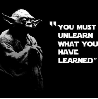 "Master Yoda starwars quotes wisdom yoda: YOU MUST  UNLEARN  WHAT YOU  HAVE  LEARNED"" Master Yoda starwars quotes wisdom yoda"