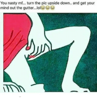 You nasty mf... turn the pic upside down.. and get your  mind out the gutter...lo13 lol 🙃🙃🙃🙃 haraambanter lol lmao lmfao funnyshit funny shitistoofunny thisshitisfunny shit realshit nochill laugh crazy meme memes like4like likeforlike thefuckery comedy hilarious photooftheday friend instahappy joke epic instagood funnypictures