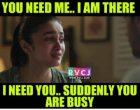 Ever happened? rvcjinsta: YOU NEED ME IAM THERE  WWW. RVCJ.COM  I NEED YOU.. SUDDENLY YOU  ARE BUSY Ever happened? rvcjinsta