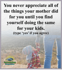 Understanding Compassion <3: You never appreciate all of  the things your mother did  for you until you find  yourself doing the same  for your kids.  (type 'yes' if you agree)  Understanding  Compassion Understanding Compassion <3