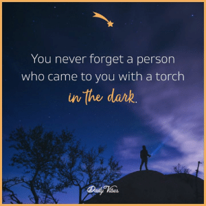 torch: You never forget a person  who came to you with a torch  in the darb  の