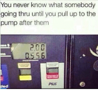Blackpeopletwitter, World, and Cold: You never know what somebody  going thru until you pull up to the  pump after them  ㄇㄇ  5 6  Plus  ded <p>Cold world out there (via /r/BlackPeopleTwitter)</p>