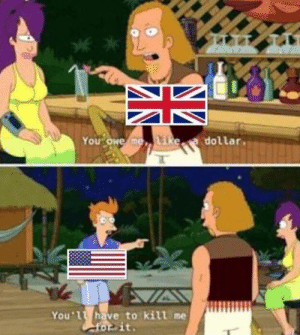 Image, Britain, and Congress: You Owe me  ea dollar.  You 1t have to kill me Rare image of negotiations between the Continental Congress and Great Britain, circa 1775. (Colorized)