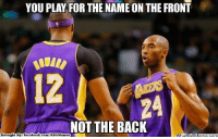Fac, Meme, and Memes: YOU PLAY FOR THE NAME ON THE FRONT  12  NOT THE BACK  Brought Bye Fac  ebook  com/NBA Memes Kobe teaching Dwight!