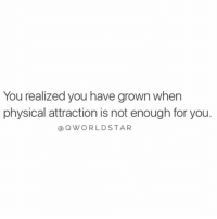 "Physical, You, and For: You realized you have grown when  physical attraction is not enough for you  @OWORLDSTAR ""Evolving..."" 💯 @QWorldstar https://t.co/y8cw8wPY6y"
