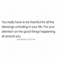 """Alive, Blessed, and Life: You really have to be thankful for all the  blessings unfolding in your life. Put your  attention on the good things happening  all around you.  Q W O R L D STAR """"You're so blessed to be alive..."""" 🙌🙏 @QWorldstar PositiveVibes WSHH"""
