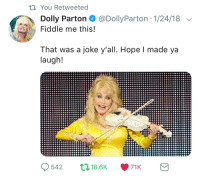 "Tumblr, Queen, and Blog: You Retweeted  Dolly Parton@DollyParton 1/24/18  Fiddle me this!  That was a joke y'all. Hope I made ya  augh  542 <p><a href=""http://leerings.tumblr.com/post/170989554525/queen-of-humor"" class=""tumblr_blog"">leerings</a>:</p> <blockquote><p>queen of humor</p></blockquote>  <p>Wholesome&hellip;</p>"