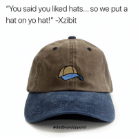 aa2233083 You Said You Liked Hats So We Put a Hat on Yo Hat! -Xzibit This Is Blowing  My Mind Right Now Click the Link in My Bio and Use Code TANKSINATRA for ...