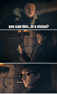 Saw, Vision, and Express: you saw this...n a vision?  ThronesMemes Bran used the raven express 😂 https://t.co/dwliiCih6S
