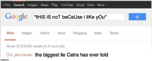 "Gmail: +You Search Images Maps Play YouTube Gmail Drive More  Google  ""tHiS iS noT beCaUse i liKe yOu""  Web  Images  Videos  News  Shopping  Maps  Books  Ab out 16,204,000 results (0,44 se co nds)  Did you mean: the biggest lie Catra has ever told  imgilp.com"