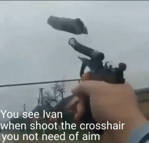 Aim, You, and Ivan: You see Ivan  when shoot the crosshair  you not need of aim Still in there