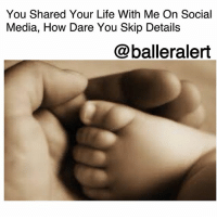 Cheating, Doctor, and Friends: You Shared Your Life With Me On Social  Media, How Dare You Skip Details  @balleralert You Shared Your Life With Me On Social Media, How Dare You Skip Details -blogged by @peachkyss ⠀⠀⠀⠀⠀⠀ ⠀⠀⠀⠀⠀⠀ Social Media seems like the go to place to vent your personal issues or share some of your favorite moments in your life. ⠀⠀⠀⠀⠀⠀ ⠀⠀⠀⠀⠀⠀ People share the moment they found out they were pregnant, doctor appointments, and gender reveals. Then once the baby is born, you show your followers or friends a picture of a foot. What the hell? That's our baby now, show us the baby's face. How dare you skip the important details? ⠀⠀⠀⠀⠀⠀ ⠀⠀⠀⠀⠀⠀ Some people go as far as posting that their man or woman was cheating, they caught them with someone else, or sharing details about how wack the penis was. Then as soon as someone asks them a question about the situation, they want to get in their feelings and tell to you to mind your business. Why should we mind our business when you have shared every detail with us? Like, it's our business now not just yours. We need closure too. He broke your heart. Hell, our heart is aching as well. ⠀⠀⠀⠀⠀⠀ ⠀⠀⠀⠀⠀⠀ If you don't want people in your business, then stop posting your business for the world to see. We will ask questions since you like to share every aspect of your life. Either answer the questions or don't post your personal business. ⠀⠀⠀⠀⠀⠀ ⠀⠀⠀⠀⠀⠀ Simple right?