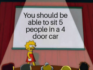 Would be great imo: You should be  able to sit 5  people in a 4  door car Would be great imo
