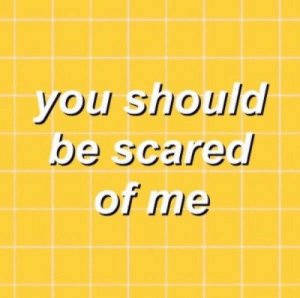 Be Scared: you should  be scared