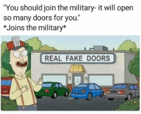 "During my transition training they literally told me Infantry qualified me to be a crossing guard when I got out 😒 so I started a business. . . . military militaryhumor militarymemes army navy airforce coastguard usa patriot veteran marines usmc airborne meme funny followme troops ArmedForces militarylife popsmoke: ""You should join the military- it will open  so many doors for you.""  *Joins the military*  REAL FAKE DOORS During my transition training they literally told me Infantry qualified me to be a crossing guard when I got out 😒 so I started a business. . . . military militaryhumor militarymemes army navy airforce coastguard usa patriot veteran marines usmc airborne meme funny followme troops ArmedForces militarylife popsmoke"