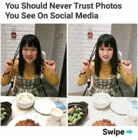 Memes, Social Media, and Never: You Should Never Trust Photos  You See on Social Media  Swipe 😎 | follow @fuckersbelike for more