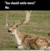 "9gag, Memes, and How To: ""You should smile more!""  e: That friend who doesn't know how to smile.⠀ -⠀ givemeabreak letmebedepressed 9gag"